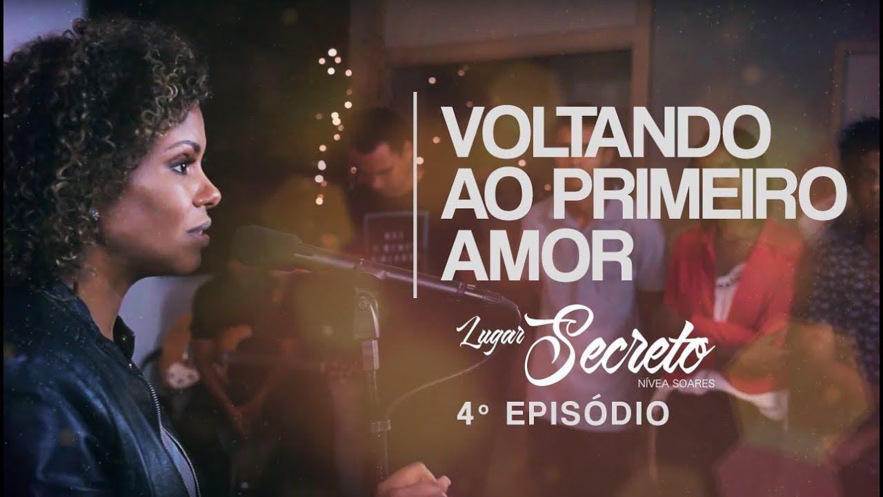 Nivea Soares Voltando Ao Primeiro Amor Lugar Secreto Com
