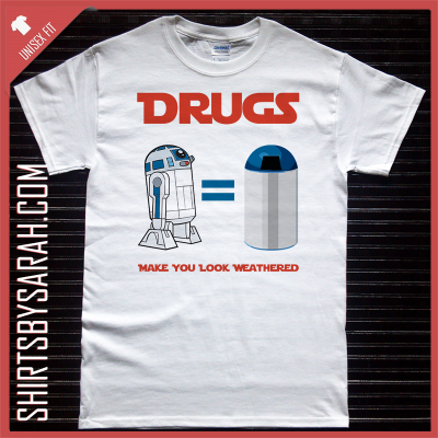 Funny R2D2 On Drugs Shirt : Funny Shirts - Shirts By Sarah ...