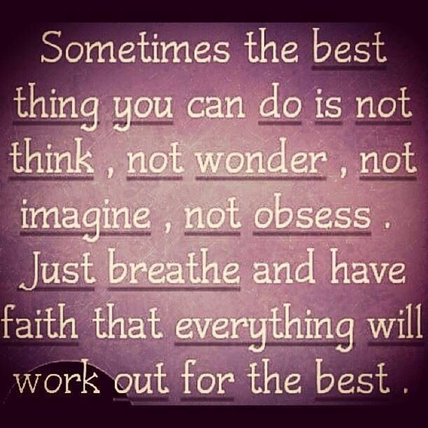Just Breathe And Have Faith That Things Will Work Out Quotes I