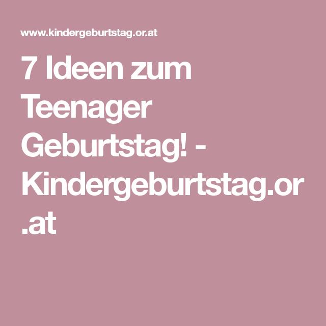7 Ideen Zum Teenager Geburtstag Kindergeburtstag Or At