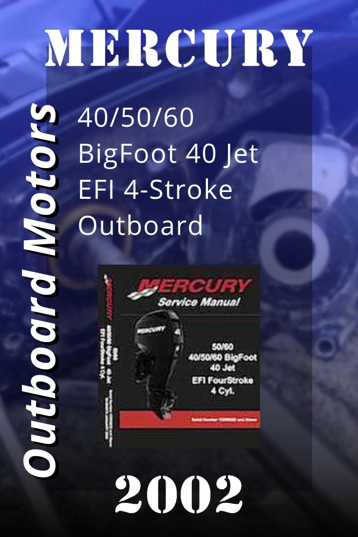2002 Mercury 40 50 60 Bigfoot 40 Jet Efi 4 Stroke Outboard Service Manual 90 899975 Repair Manuals Outboard Repair