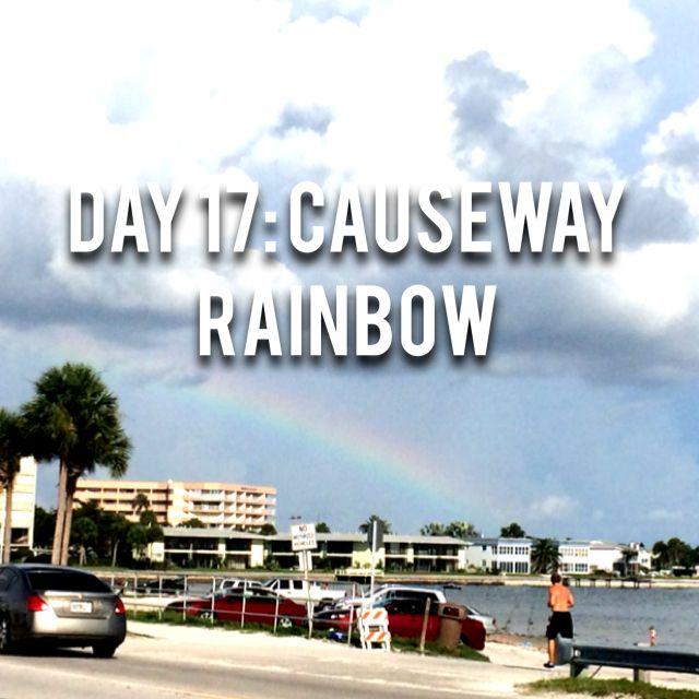 Day 17: Running and Rainbows  #CEAMarketing #Dunedin #Florida #Rainbows