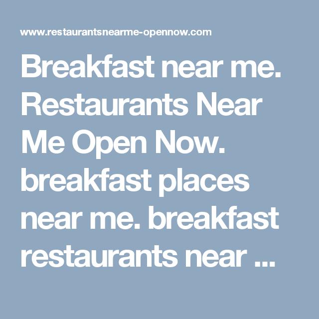 Breakfast Near Me Restaurants Near Me Open Now Breakfast