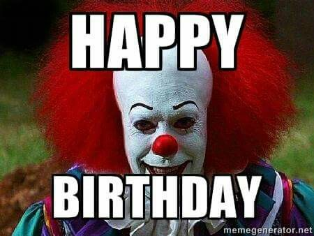 Happy Birthday Funny Birthday Meme Pennywise The Clown Good Night Funny