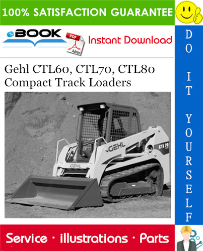 Gehl Ctl60 Ctl70 Ctl80 Compact Track Loaders Parts Manual Manual Compact Operation And Maintenance