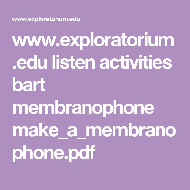 www.exploratorium.edu listen activities bart membranophone make_a_membranophone.pdf