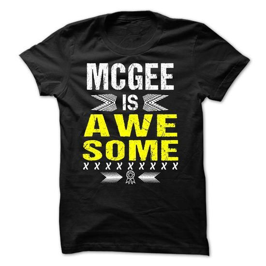 MCGEE is Awesome - #cool shirt #hipster shirt. SATISFACTION GUARANTEED => https://www.sunfrog.com/Names/MCGEE-is-Awesome.html?68278