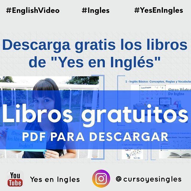 Puedes Descargar Los Libros De Yes En Inglés De Manera 100 Gratis Pero Veamos Primero A Que Refiere Cada Uno De Ellos Tenemo English Lessons Lesson English