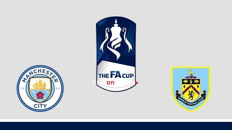 Manchester City Vs Burnley Preview And Prediction Live Stream Fa