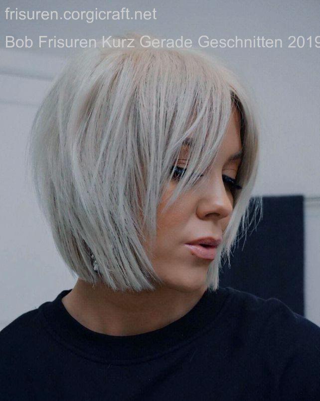 Bob Frisuren Kurz Gerade Geschnitten 2019 Trendfrisuren Damen 2019 Frisuren Bob Frisur Haare Schneiden Frisuren Kurz