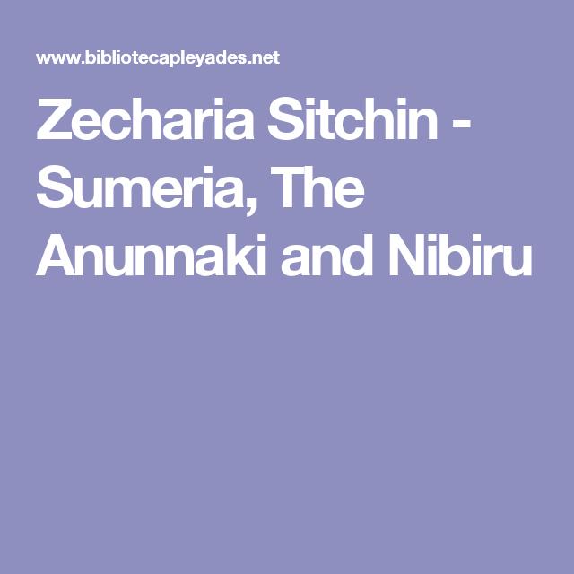 Zecharia Sitchin - Sumeria, The Anunnaki and Nibiru