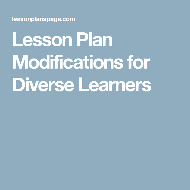 Accommodating and modifying lessons for diverse learners