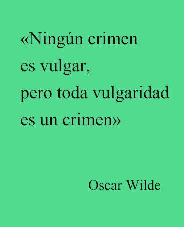 Uno De Los Famosos E Ingeniosos Aforismos De Oscar Wilde