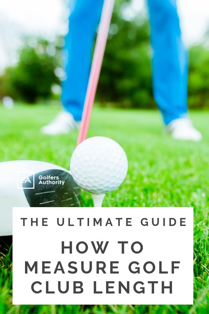 The Ultimate Guide on How to Measure Golf Club Length with ...