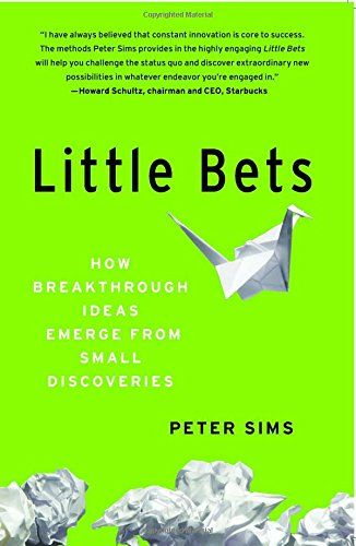 Little Bets How Breakthrough Ideas Emerge From Small Discoveries In 2021 Leadership Books Breakthrough Book Recommendations