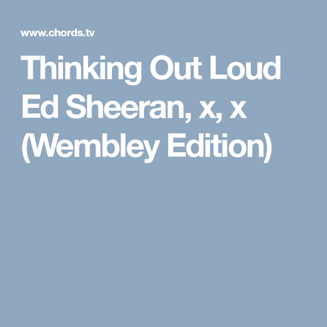 Thinking Out Loud Ed Sheeran X X Wembley Edition Ukuleles