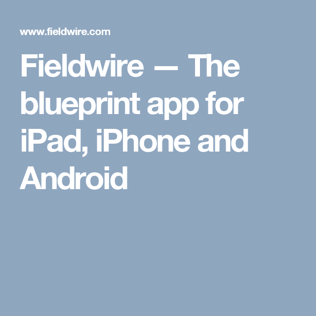 Fieldwire the blueprint app for ipad iphone and android fieldwire the blueprint app for ipad iphone and android malvernweather Choice Image