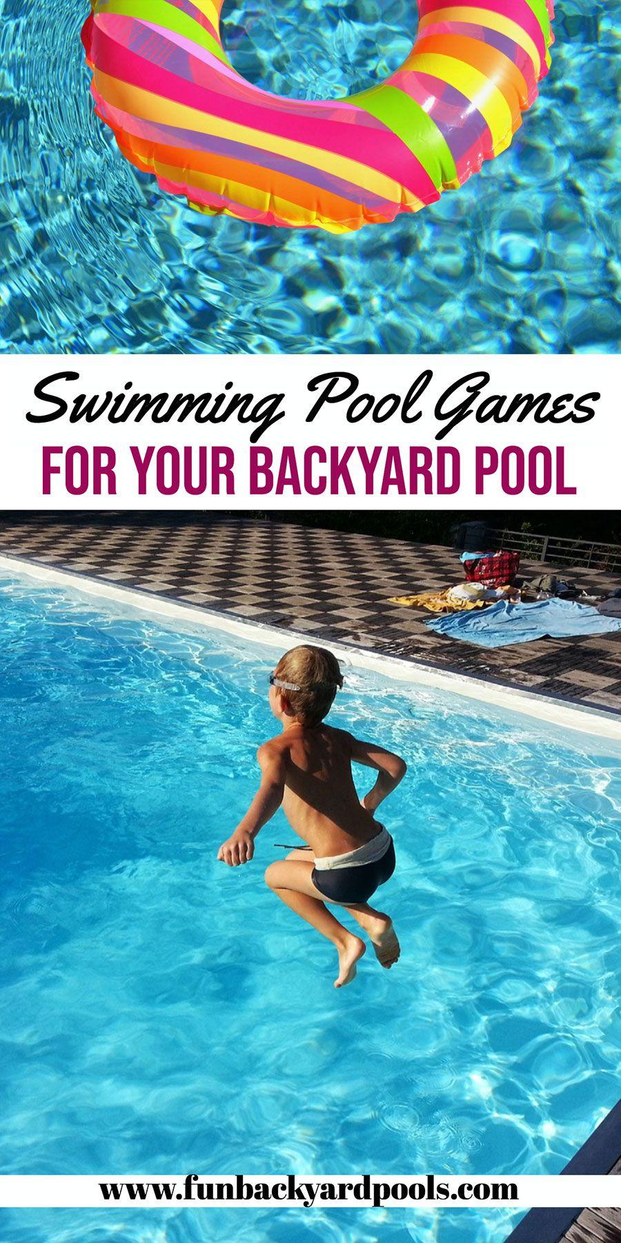 Best Swimming Pool Games For Kids Backyard Pool Games And Activities Backyard Swimming Pool Things To Do Swimming Pool Games Cool Swimming Pools Pool Games
