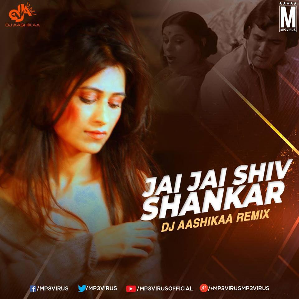 Jay Jay Shiv Shankar Dj Aashikaa Remix Download Now Dj Remix Remix Dj