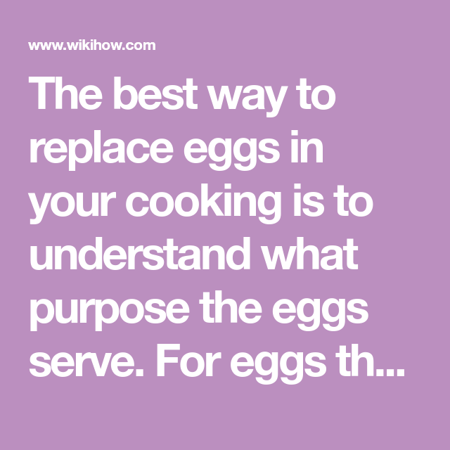 Replace Eggs In Your Cooking