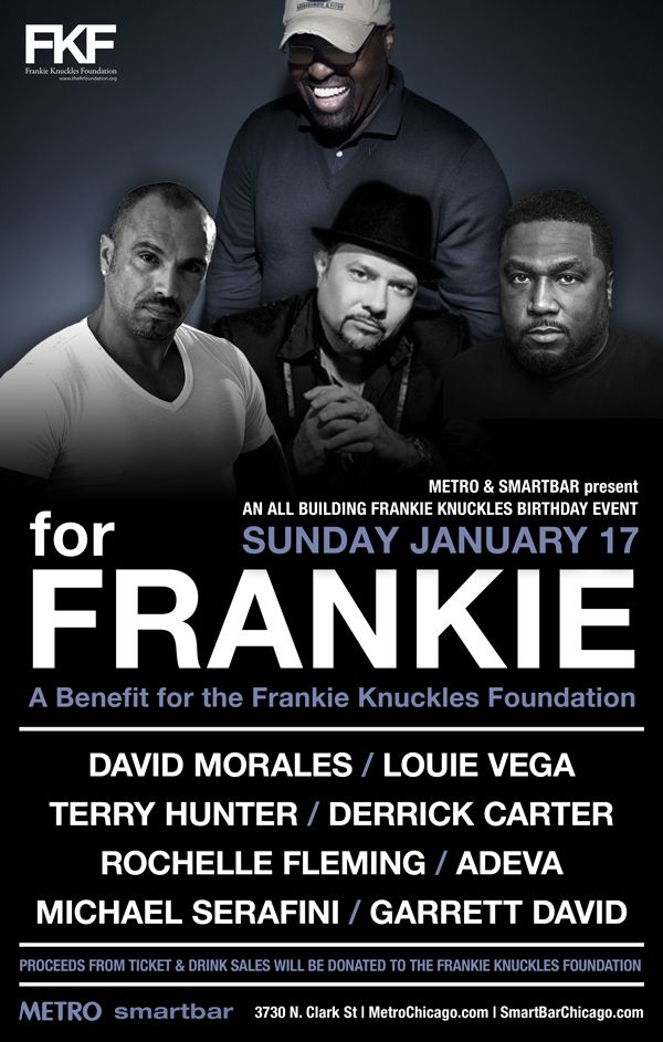 For Frankie: A Benefit for the Frankie Knuckles Foundation | 01.17.16 | $27 Early Bird - $32 - $37 Adv - $200 VIP Tables For Two | 21+