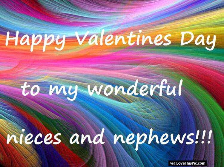 Happy Valentine S Day To My Nieces And Nephews Happy Valentine Day Quotes Valentine S Day Quotes Happy Valentines Day