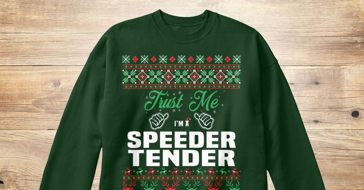 If You Proud Your Job, This Shirt Makes A Great Gift For You And Your Family.  Ugly Sweater  Speeder Tender, Xmas  Speeder Tender Shirts,  Speeder Tender Xmas T Shirts,  Speeder Tender Job Shirts,  Speeder Tender Tees,  Speeder Tender Hoodies,  Speeder Tender Ugly Sweaters,  Speeder Tender Long Sleeve,  Speeder Tender Funny Shirts,  Speeder Tender Mama,  Speeder Tender Boyfriend,  Speeder Tender Girl,  Speeder Tender Guy,  Speeder Tender Lovers,  Speeder Tender Papa,  Speeder Tender Dad…