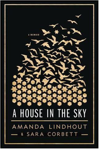 A House in the Sky by Amanda Lindhout and Sara Corbett // Lindhout describes her 15 months in captivity by young Afgani abductors.  Scoop: Her experiences touch on the mindset of a suicide bomber, the ability to forgive, and the dimensionality of humanity. --Stacy