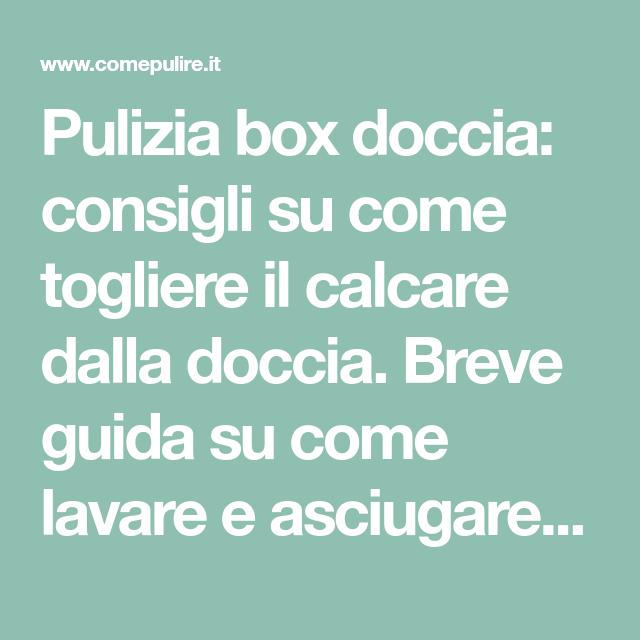 Pulizia Box Doccia Consigli Su Come Togliere Il Calcare Dalla