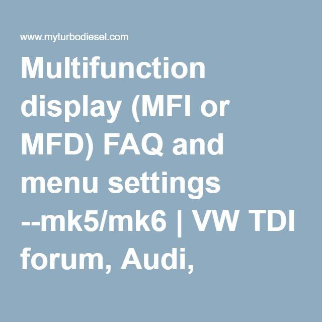 Multifunction display (MFI or MFD) FAQ and menu settings --mk5/mk6