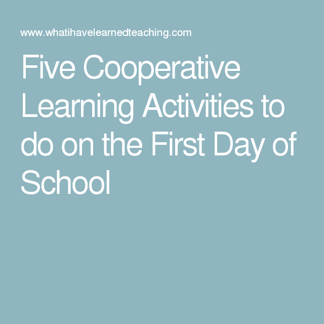 Five Cooperative Learning Activities to do on the First ...