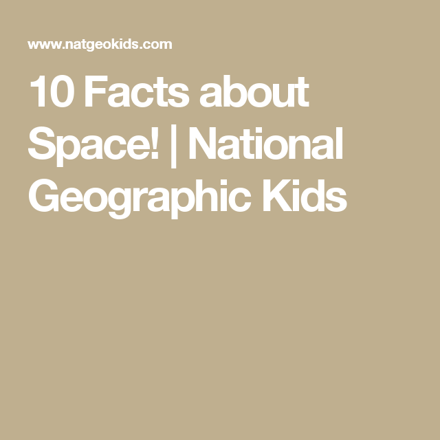 10 Facts about Space! | National Geographic Kids | Space ...