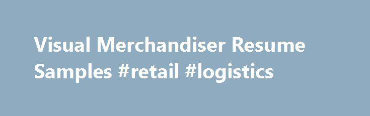 Visual Merchandiser Resume Samples Retail Logistics Http Retail