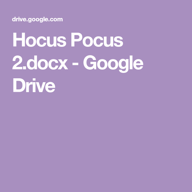 Hocus Pocus 2 Docx Google Drive Hocus Pocus 2 Hocus Pocus Google Drive