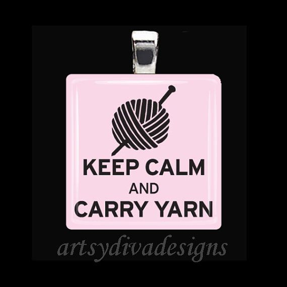 Keep Calm and Carry Yarn!  LOL!
