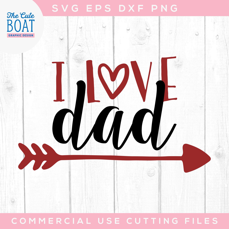 Download I love dad Svg, Valentines Day Svg, Dxf, Png, Jpg, Eps ...
