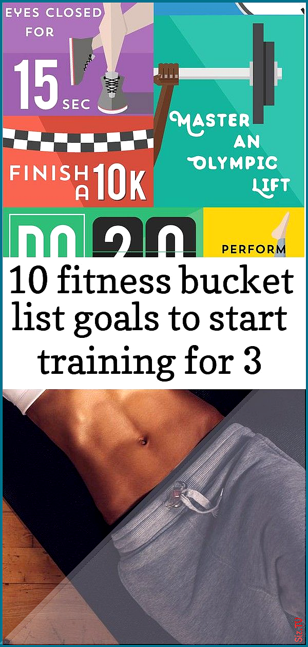 10 fitness bucket list goals to start training for 3 10 fitness bucket list goals to start training...