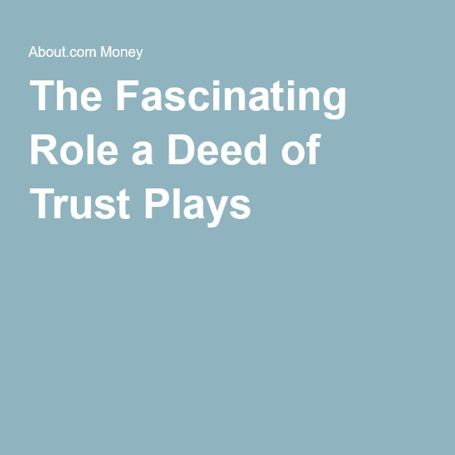 Why a Deed of Trust is Important to Home Buyers Trust, Quitclaim - promissory note parties