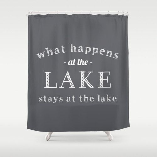 What Happens At The Lake Shower Curtain Lake By Riveroakstudio