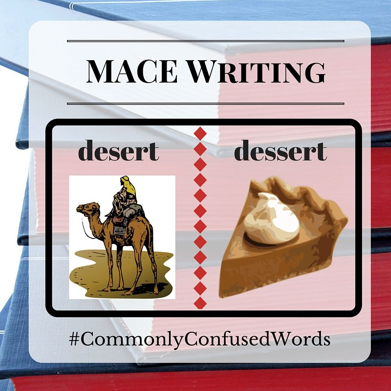 "Difficult word pair: ""desert"" and ""dessert."" Need more grammar help? Check out editing services from MACE Writing: http://macewriting.com/editing."