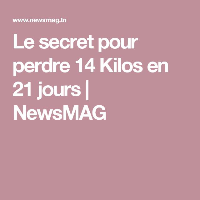 Le secret pour perdre 14 Kilos en 21 jours