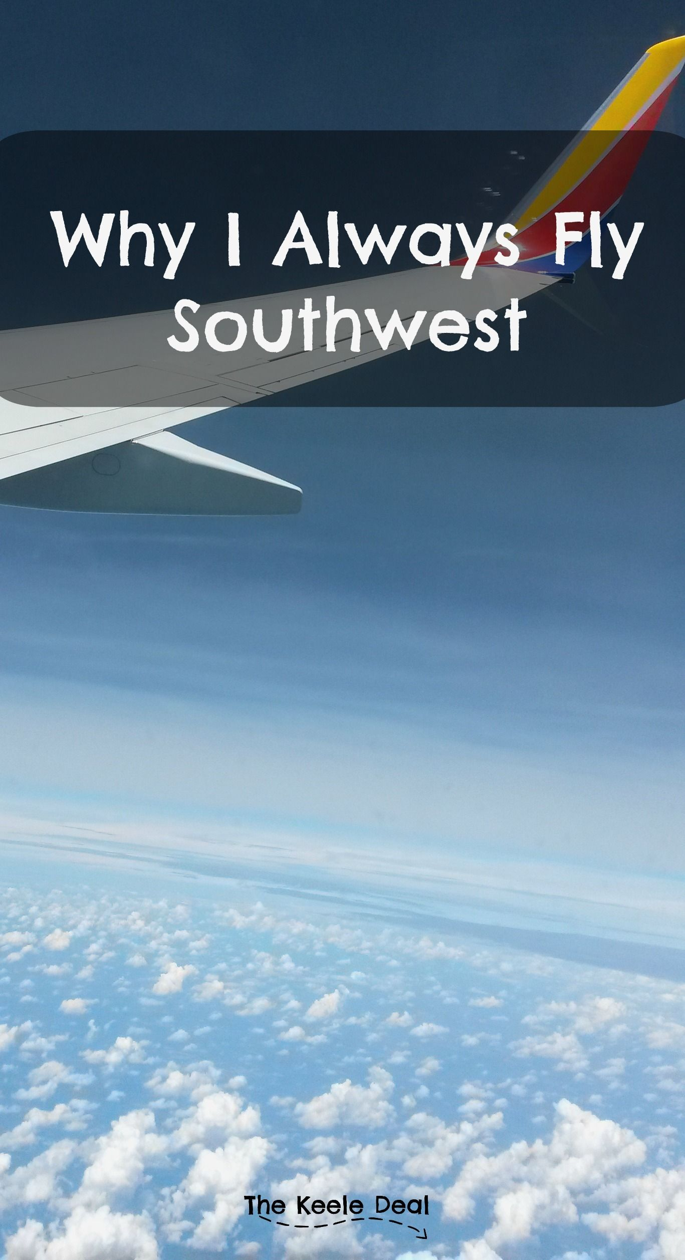 Why I Always Fly Southwest  Travel Family travel Travel