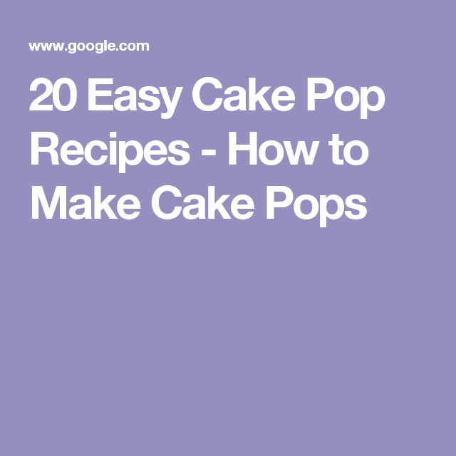 20 Easy Cake Pop Recipes - How to Make Cake Pops