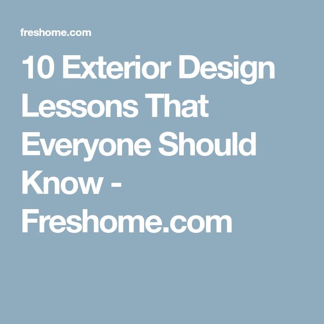 10 exterior design lessons that everyone should know freshome com