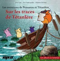 Un album à s'orienter : Sur les traces de Têtanlère (L'album)