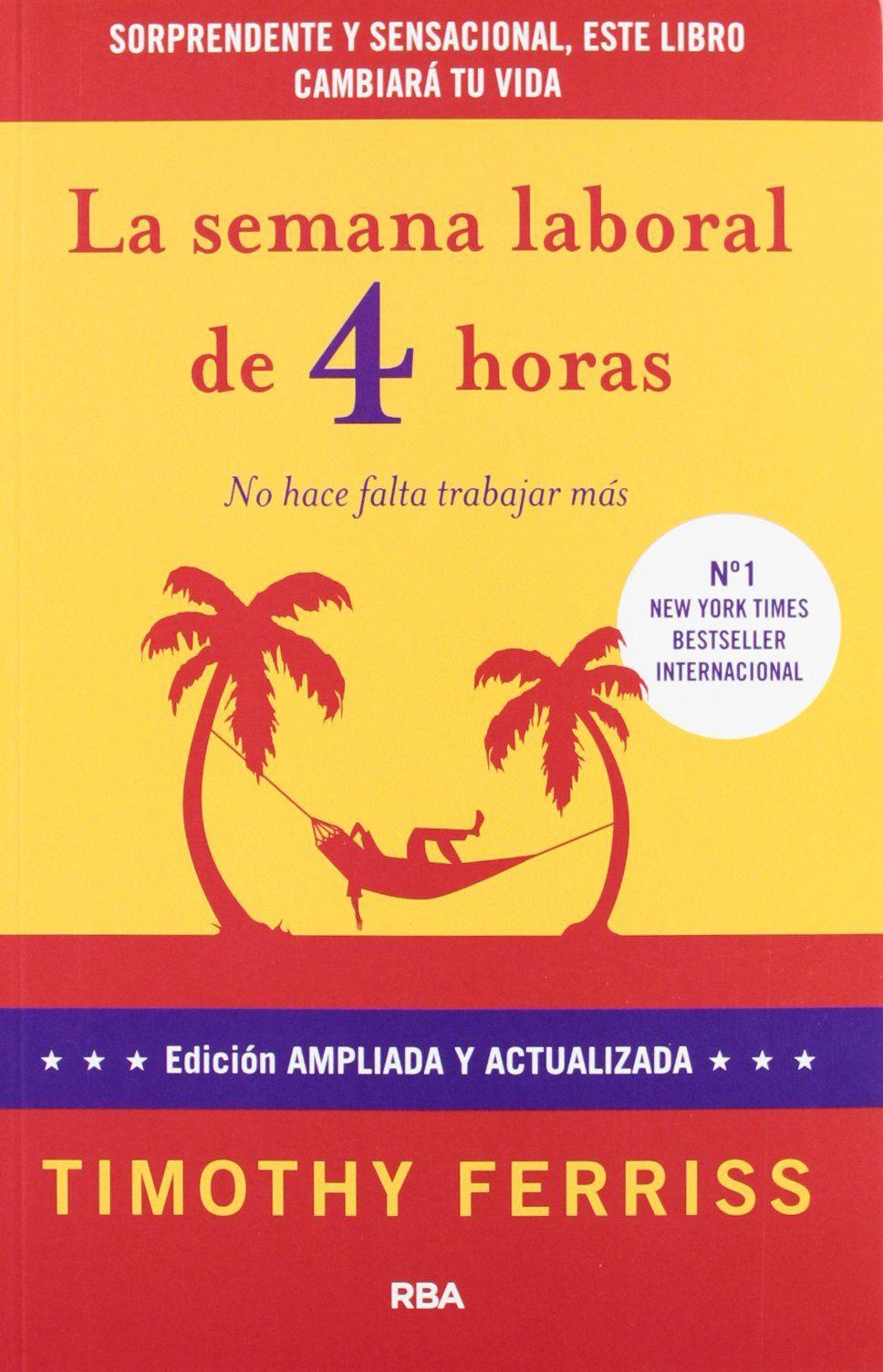 La Semana Laboral De 4 Horas (NO FICCIÓN 2 GENERAL): Amazon.es: TIMOTHY  FERRISS , MARIA RODRIGUEZ DE VERA, JOSEP ESCARRE REIG: Libros