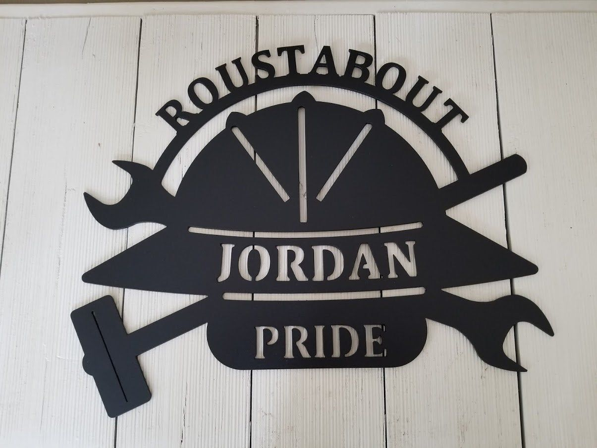 Metal Roustabout Sign - Custom Made, Current Job or Retirement Gift, Gift for Longshoreman, Deckhand, Laborer in Oil Field or Refinery
