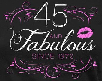 45th birthday Funny Birthday T Shirt 45th Birthday Gift Ideas For Women  45th birthday