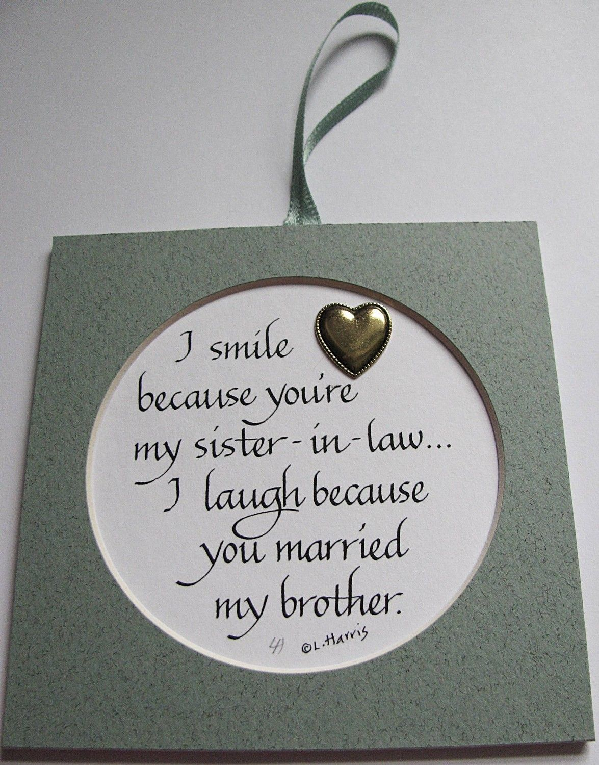 I Smile Because You\'re My Sister-In-Law. $8.00, via Etsy. | Funny ...