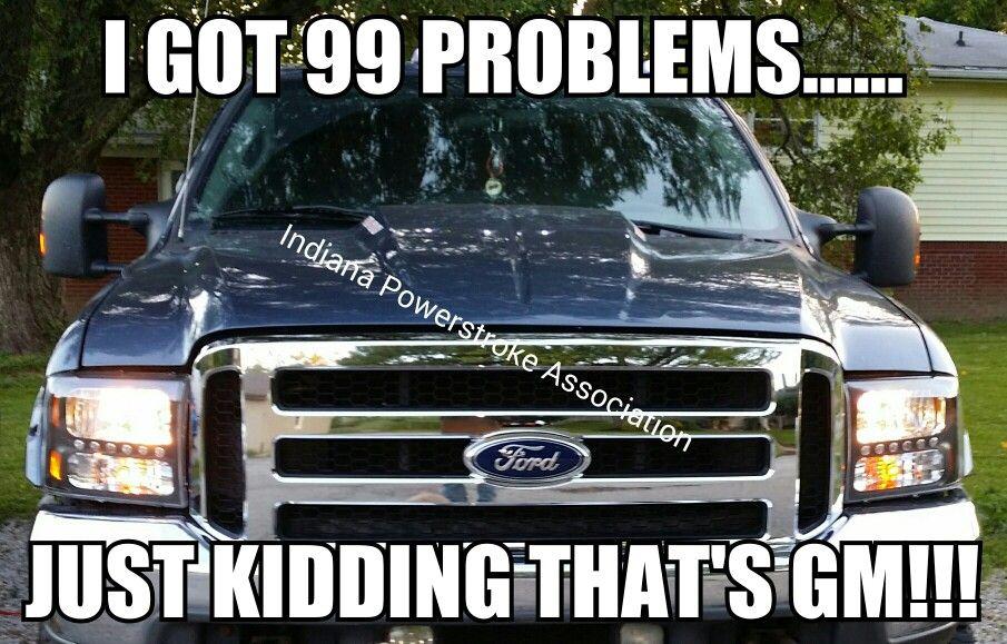 Meme I Made Indiana Powerstroke Association F250 Diesel F350 Ford Smoke Black Six Liter Six Oh 6 0 General Motors Ford Jokes Ford Humor Chevy Memes